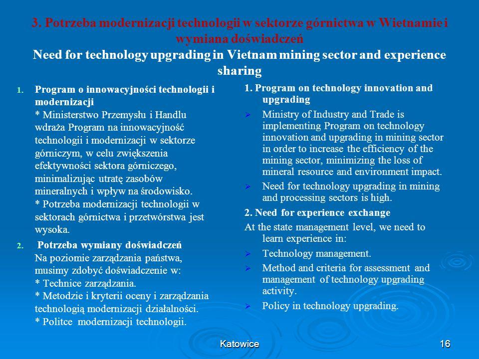 3. Potrzeba modernizacji technologii w sektorze górnictwa w Wietnamie i wymiana doświadczeń Need for technology upgrading in Vietnam mining sector and experience sharing
