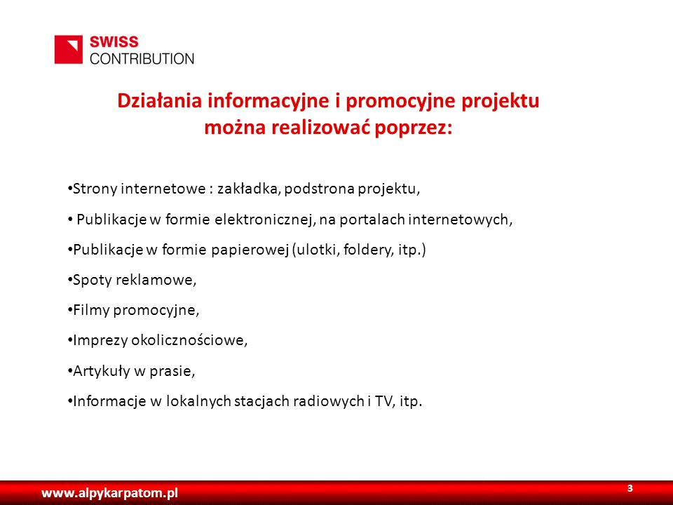 Działania informacyjne i promocyjne projektu można realizować poprzez: