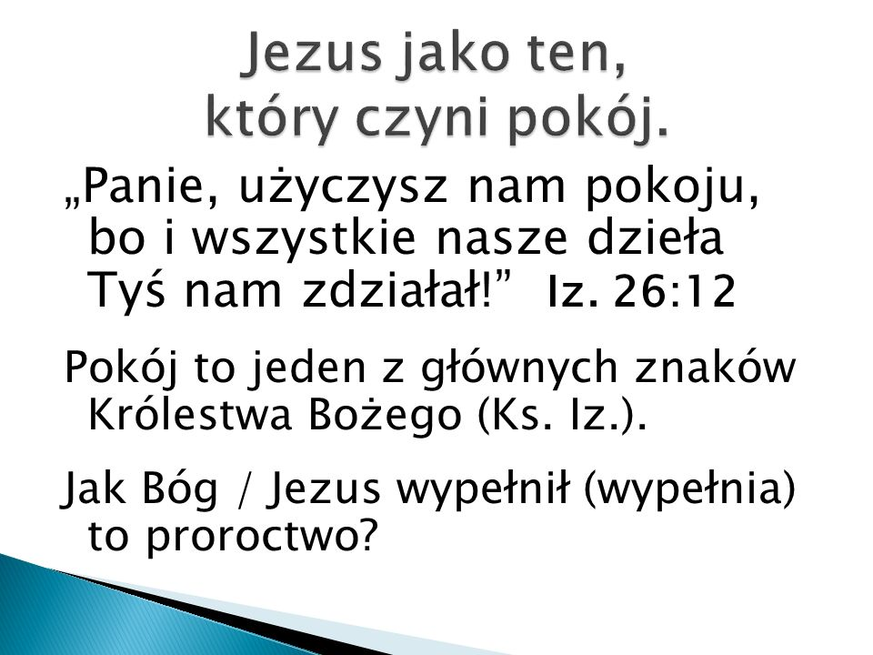 Jezus jako ten, który czyni pokój.