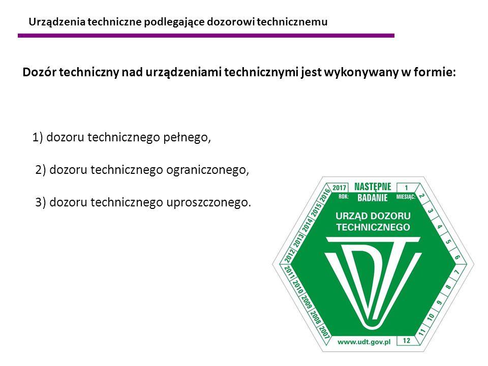 1) dozoru technicznego pełnego, 2) dozoru technicznego ograniczonego,