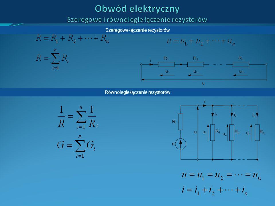 Obwód elektryczny Szeregowe i równoległe łączenie rezystorów