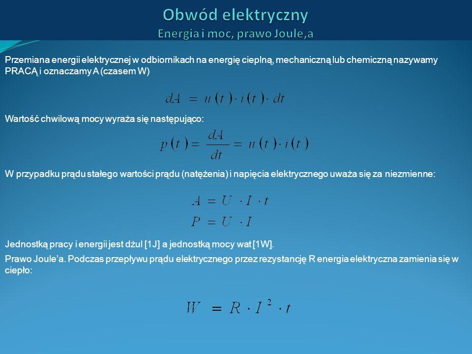 Obwód elektryczny Energia i moc, prawo Joule,a