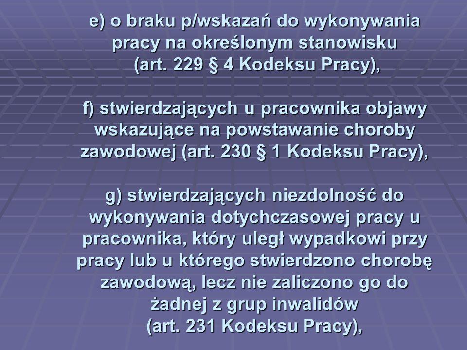 e) o braku p/wskazań do wykonywania pracy na określonym stanowisku (art.