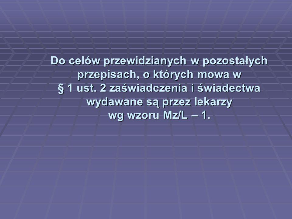 Do celów przewidzianych w pozostałych przepisach, o których mowa w § 1 ust.