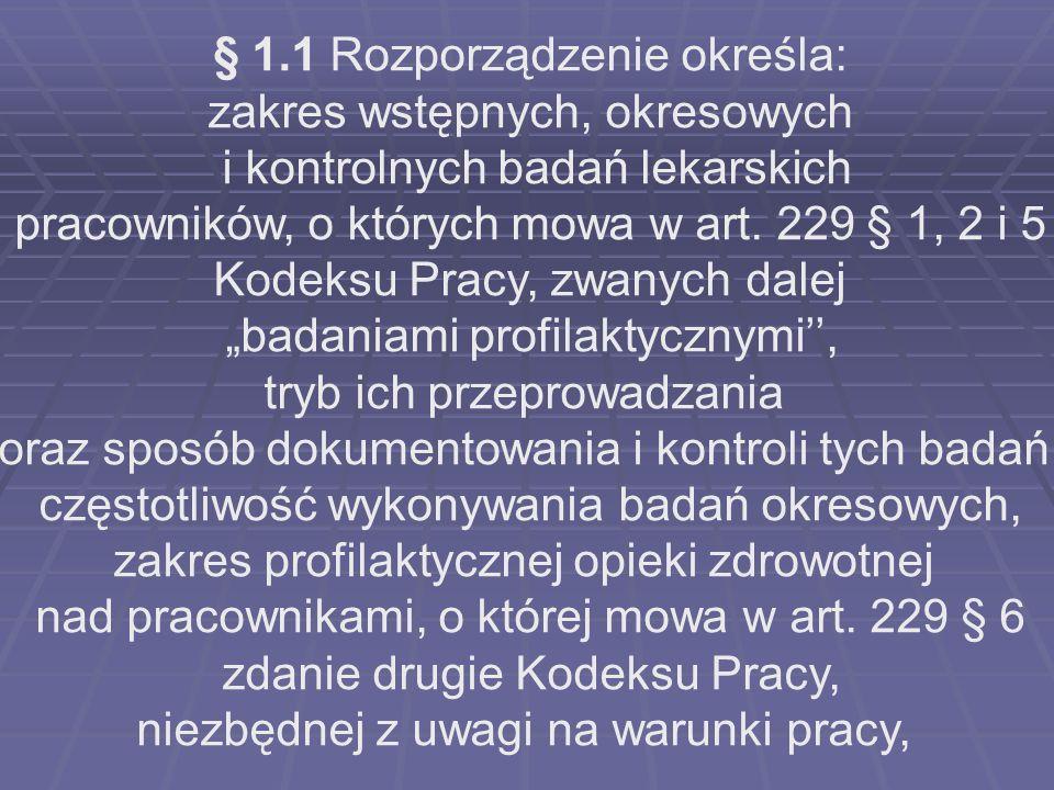 § 1.1 Rozporządzenie określa: zakres wstępnych, okresowych