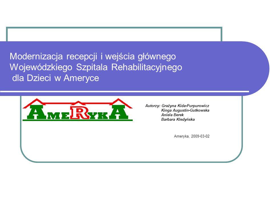 Modernizacja recepcji i wejścia głównego Wojewódzkiego Szpitala Rehabilitacyjnego dla Dzieci w Ameryce