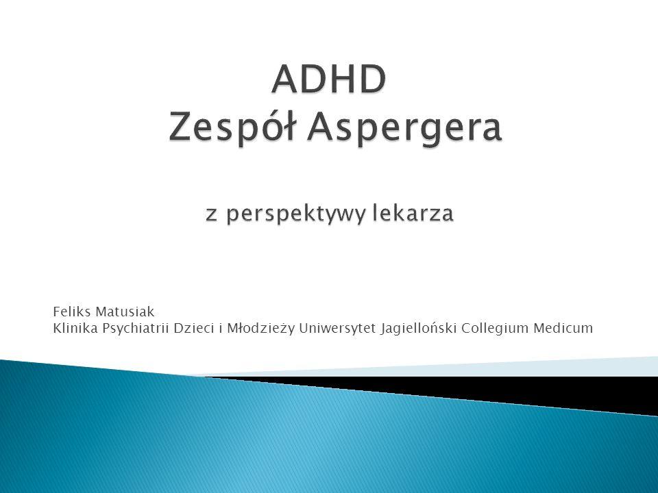 ADHD Zespół Aspergera z perspektywy lekarza