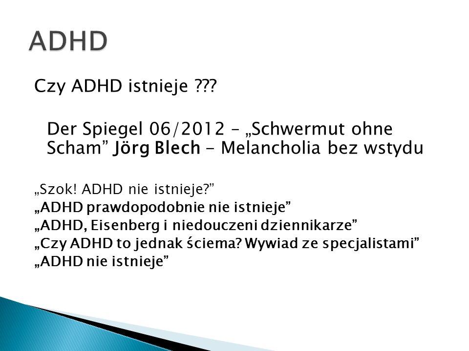 """ADHD Czy ADHD istnieje Der Spiegel 06/2012 – """"Schwermut ohne Scham Jörg Blech - Melancholia bez wstydu."""