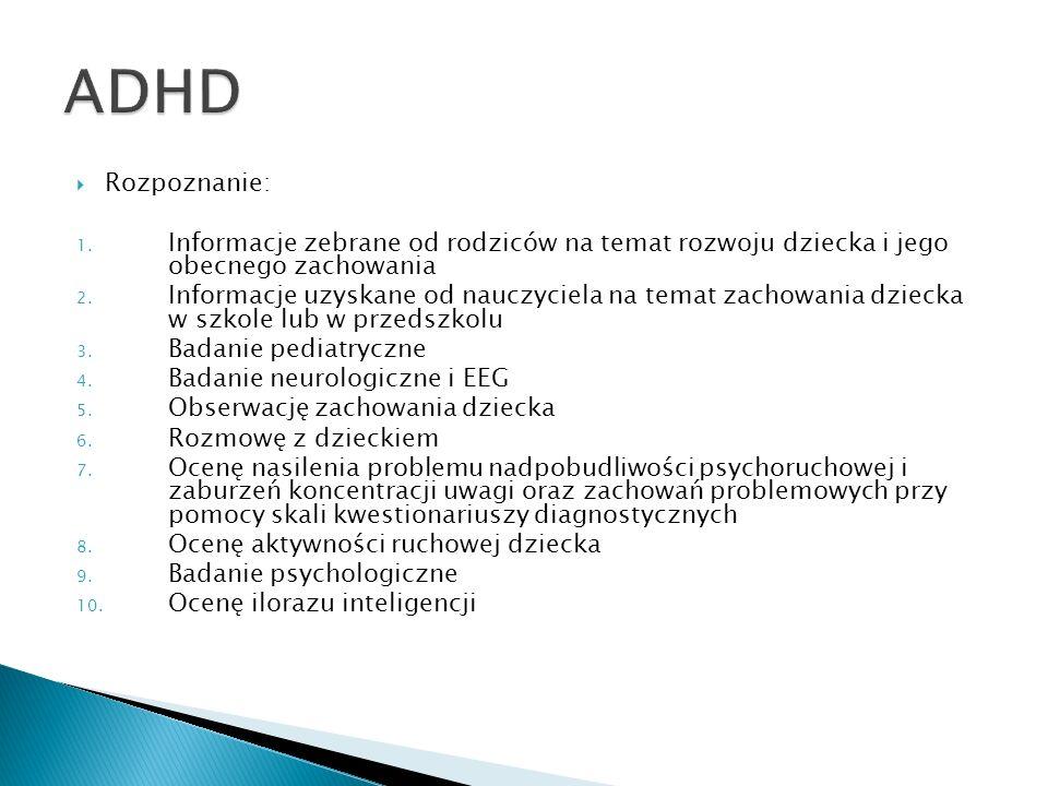 ADHD Rozpoznanie: Informacje zebrane od rodziców na temat rozwoju dziecka i jego obecnego zachowania.