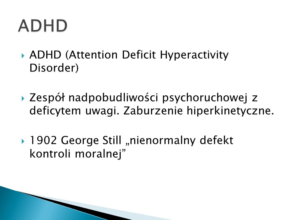 ADHD ADHD (Attention Deficit Hyperactivity Disorder)