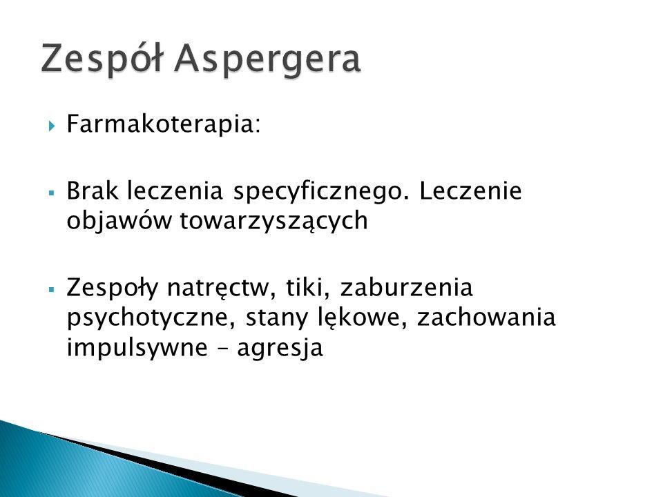 Zespół Aspergera Farmakoterapia: