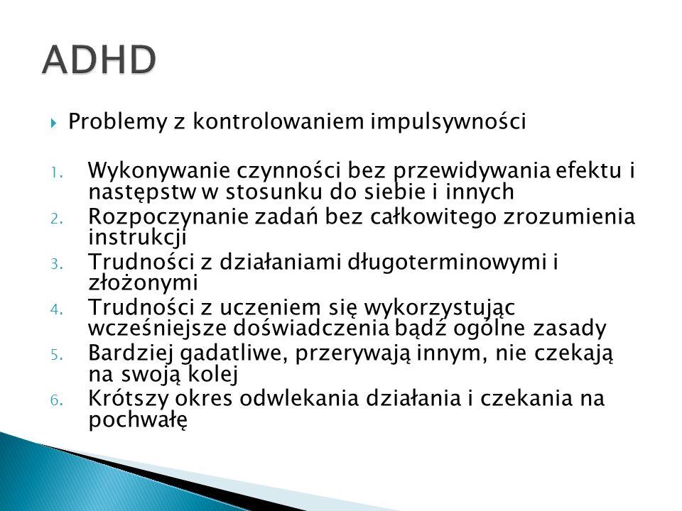 ADHD Problemy z kontrolowaniem impulsywności