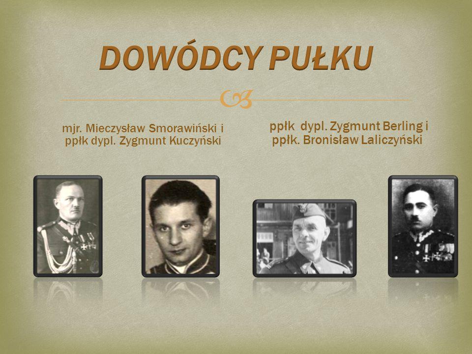 DOWÓDCY PUŁKU ppłk dypl. Zygmunt Berling i ppłk. Bronisław Laliczyński