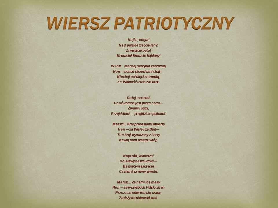 WIERSZ PATRIOTYCZNY Hejże, orlęta! Nad polskie zlećcie łany!