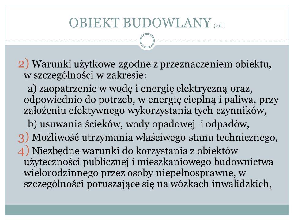 OBIEKT BUDOWLANY (c.d.)Warunki użytkowe zgodne z przeznaczeniem obiektu, w szczególności w zakresie: