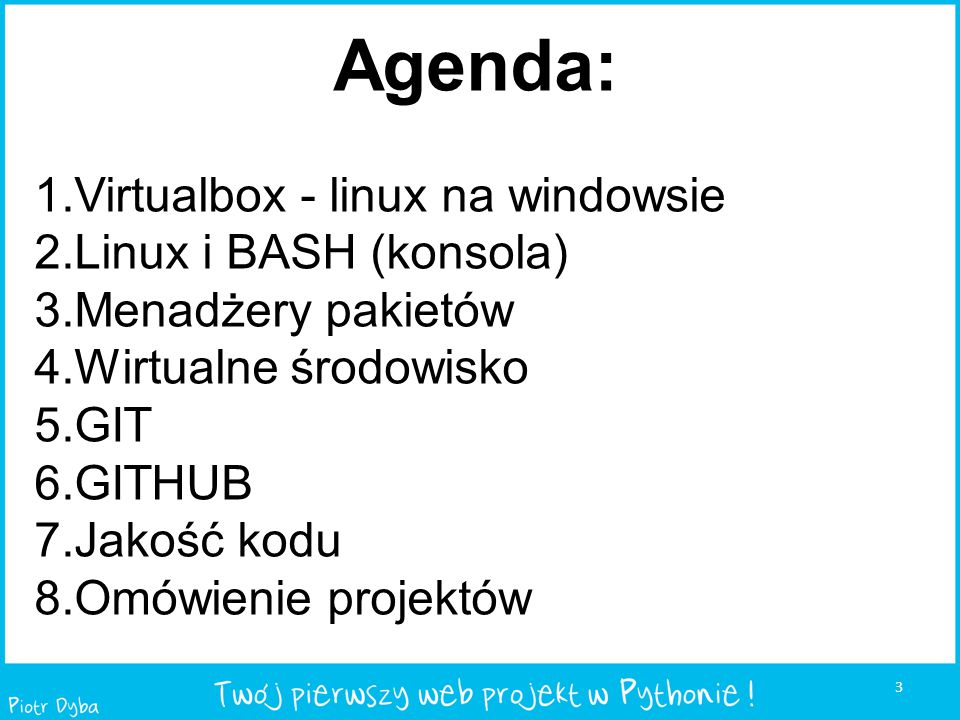 Agenda: Virtualbox - linux na windowsie Linux i BASH (konsola)