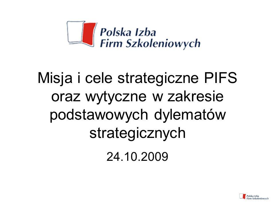 Misja i cele strategiczne PIFS oraz wytyczne w zakresie podstawowych dylematów strategicznych