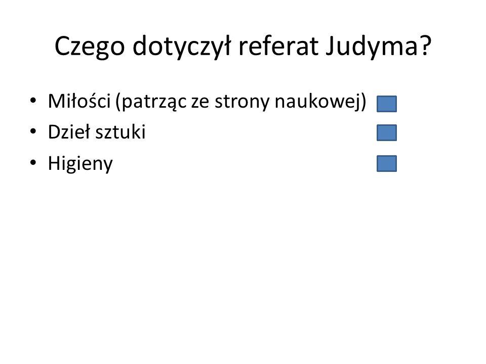 Czego dotyczył referat Judyma