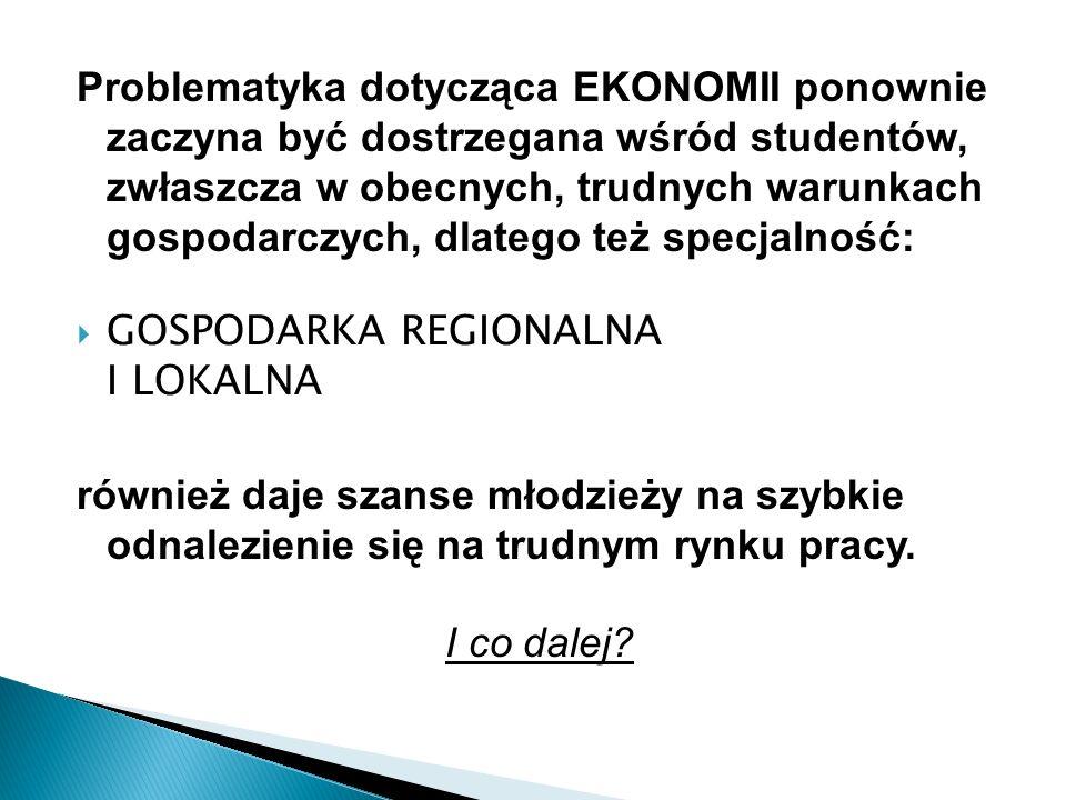 Problematyka dotycząca EKONOMII ponownie zaczyna być dostrzegana wśród studentów, zwłaszcza w obecnych, trudnych warunkach gospodarczych, dlatego też specjalność: