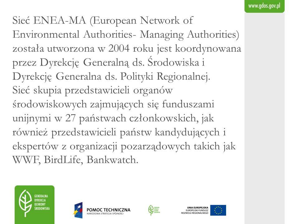 Sieć ENEA-MA (European Network of Environmental Authorities- Managing Authorities) została utworzona w 2004 roku jest koordynowana przez Dyrekcję Generalną ds.