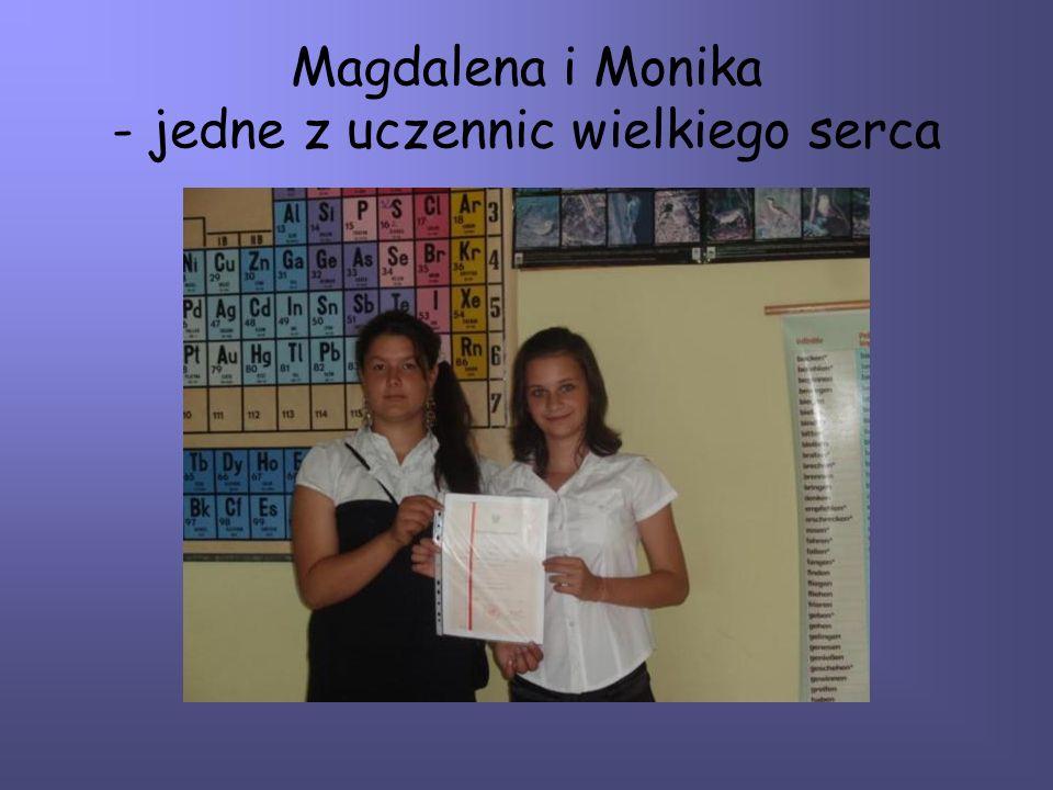 Magdalena i Monika - jedne z uczennic wielkiego serca