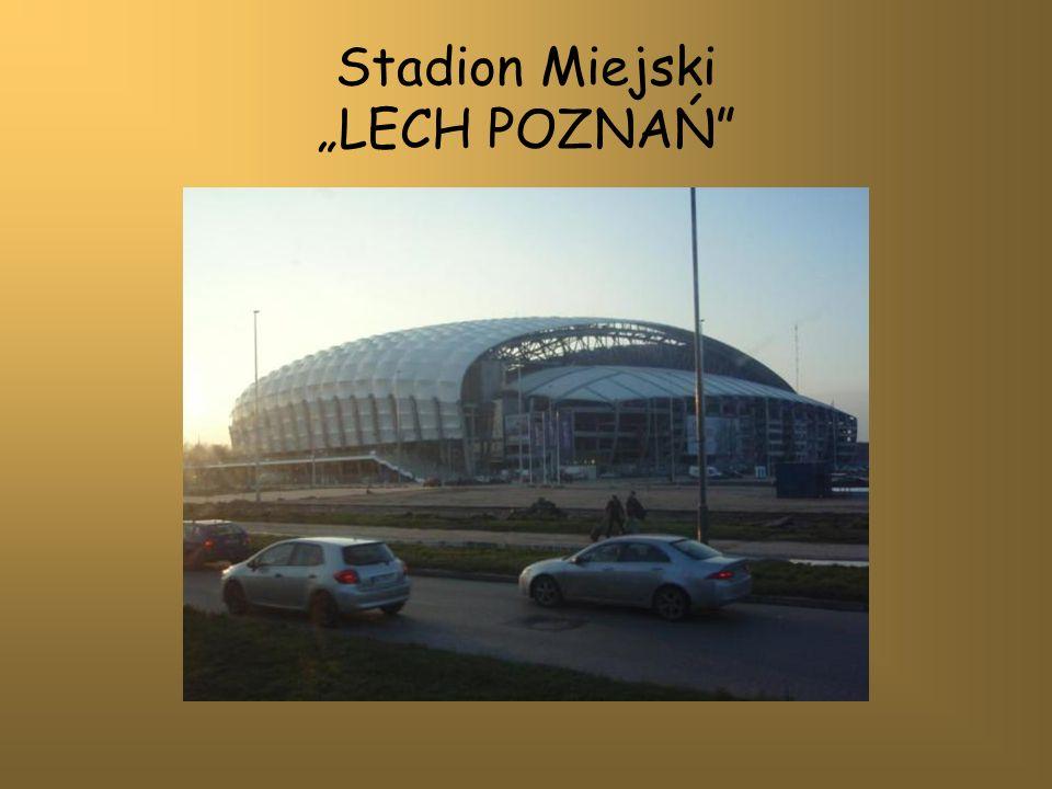 """Stadion Miejski """"LECH POZNAŃ"""
