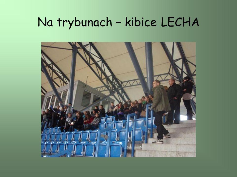 Na trybunach – kibice LECHA