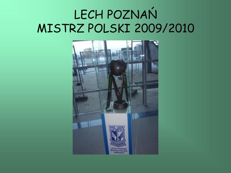 LECH POZNAŃ MISTRZ POLSKI 2009/2010