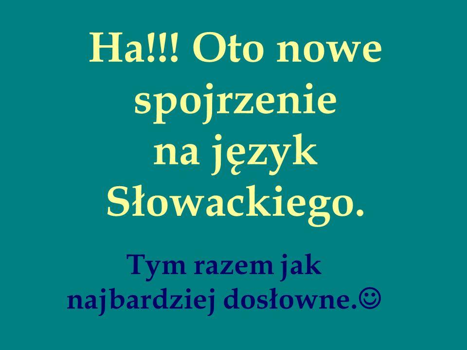 Ha!!! Oto nowe spojrzenie na język Słowackiego.