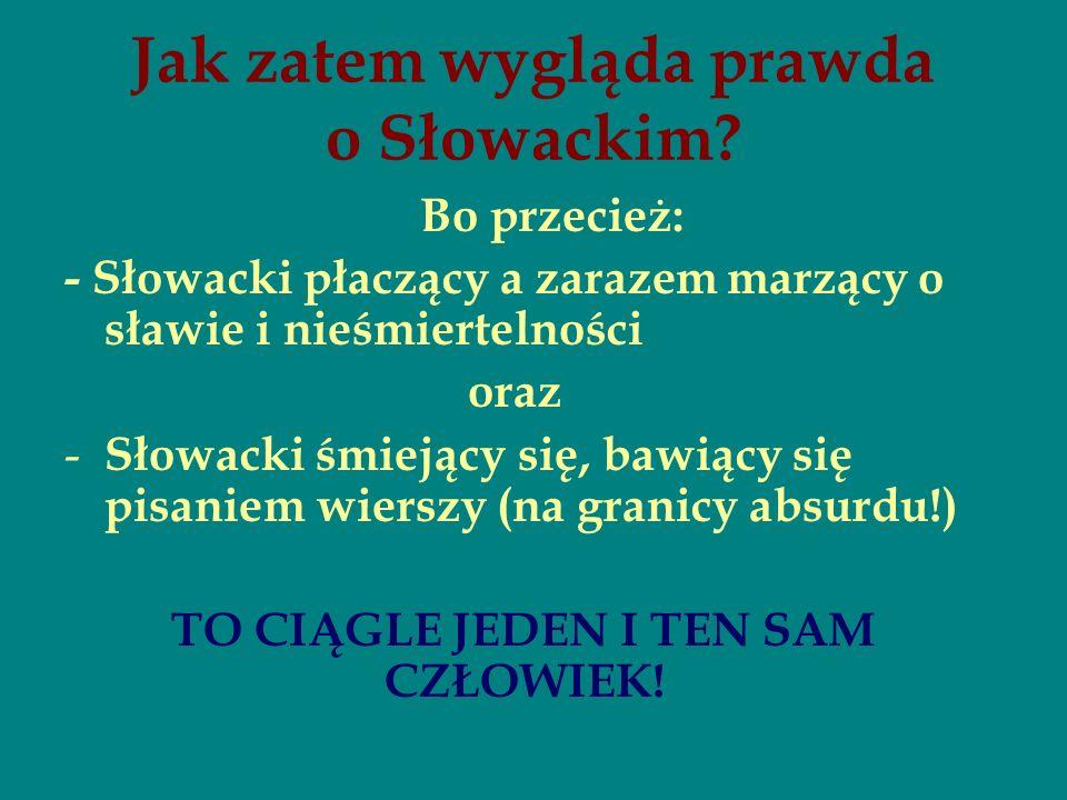 Jak zatem wygląda prawda o Słowackim