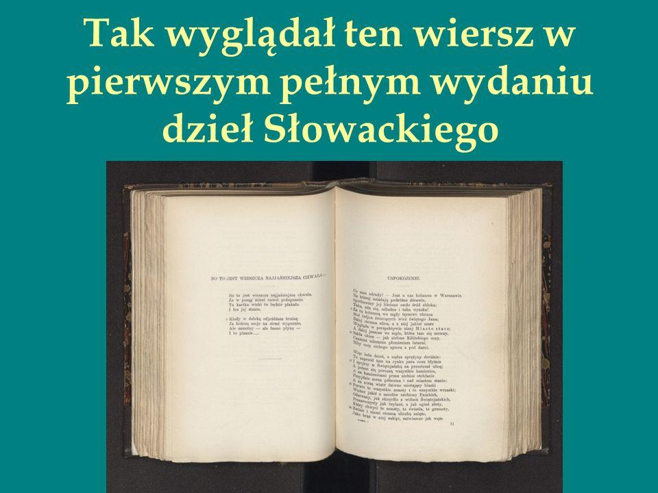 Tak wyglądał ten wiersz w pierwszym pełnym wydaniu dzieł Słowackiego