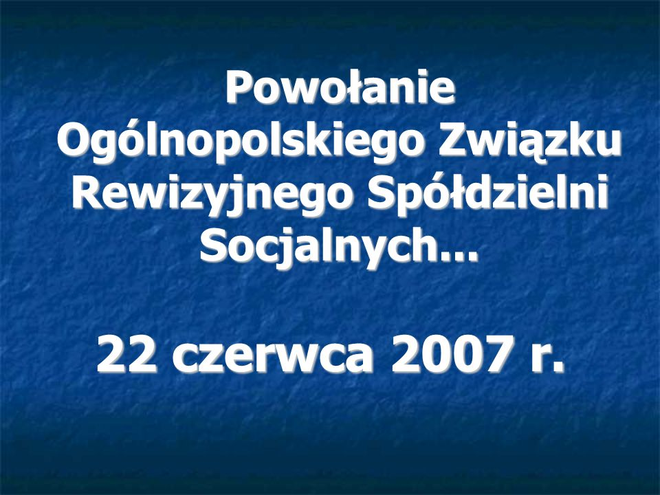 Powołanie Ogólnopolskiego Związku Rewizyjnego Spółdzielni Socjalnych...