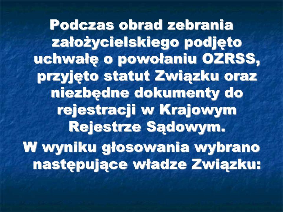 W wyniku głosowania wybrano następujące władze Związku: