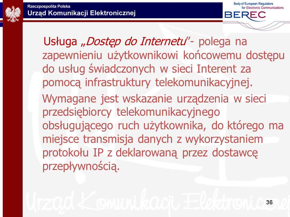 """Usługa """"Dostęp do Internetu - polega na zapewnieniu użytkownikowi końcowemu dostępu do usług świadczonych w sieci Interent za pomocą infrastruktury telekomunikacyjnej."""