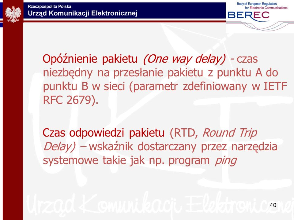 Opóźnienie pakietu (One way delay) - czas niezbędny na przesłanie pakietu z punktu A do punktu B w sieci (parametr zdefiniowany w IETF RFC 2679).