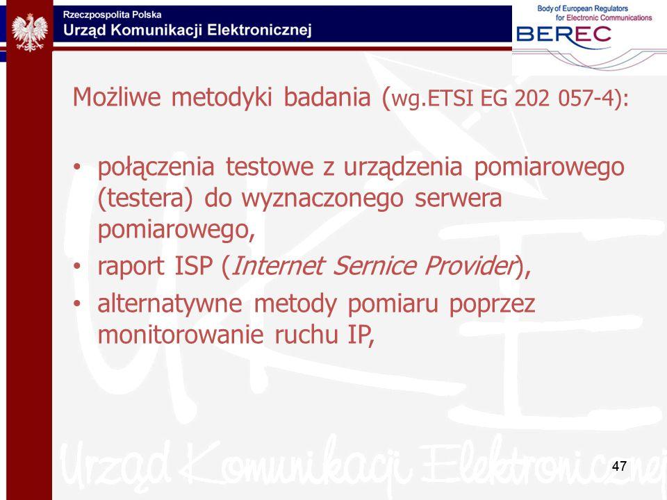 Możliwe metodyki badania (wg.ETSI EG 202 057-4):