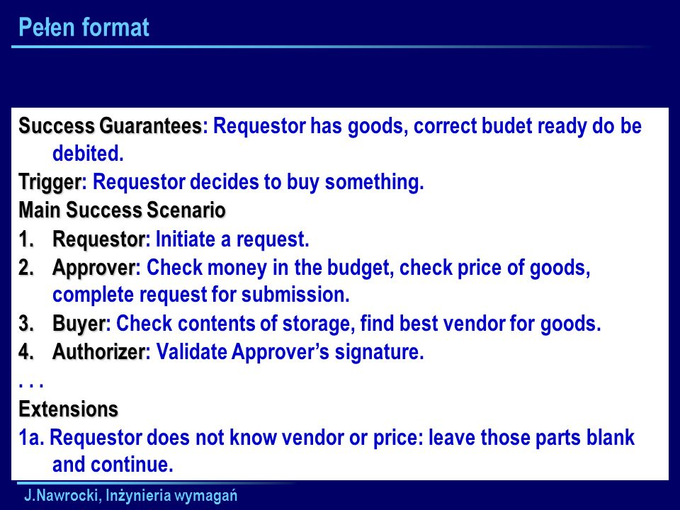 Pełen formatSuccess Guarantees: Requestor has goods, correct budet ready do be debited. Trigger: Requestor decides to buy something.