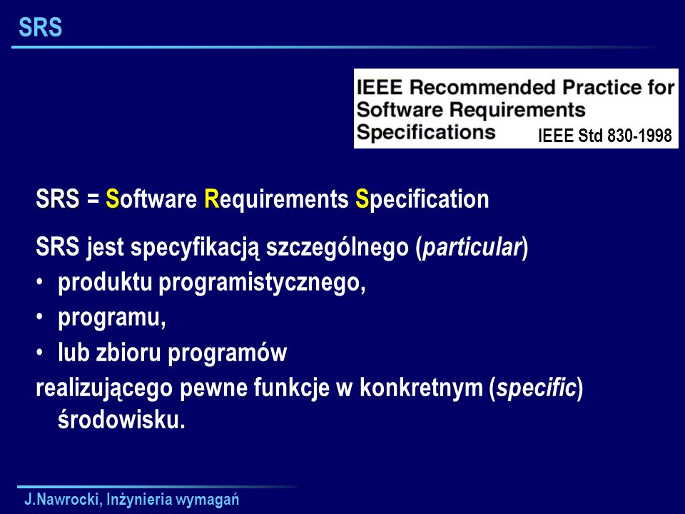 SRS = Software Requirements Specification