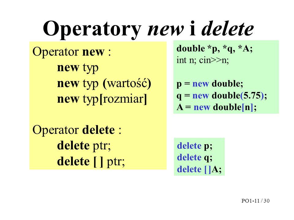 Operatory new i delete Operator new : new typ new typ (wartość)