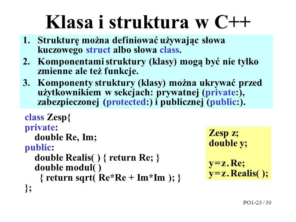 Klasa i struktura w C++ Strukturę można definiować używając słowa kuczowego struct albo słowa class.