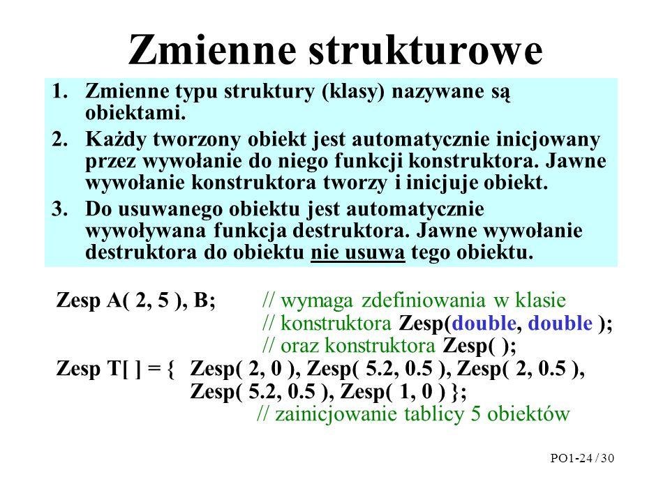 Zmienne strukturowe Zmienne typu struktury (klasy) nazywane są obiektami.