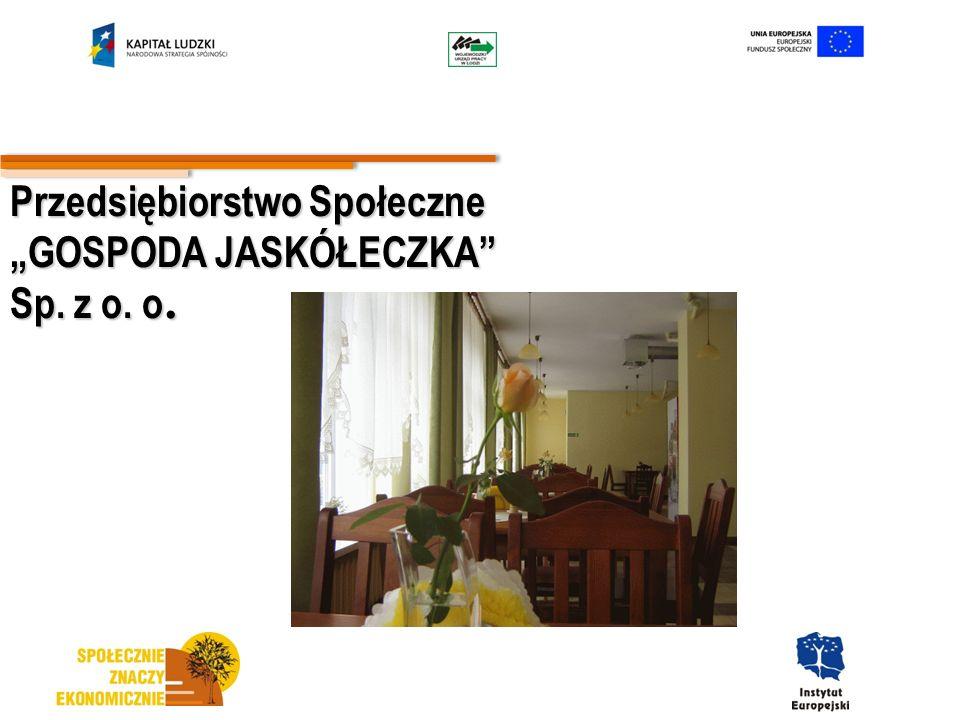 """Przedsiębiorstwo Społeczne """"GOSPODA JASKÓŁECZKA Sp. z o. o."""