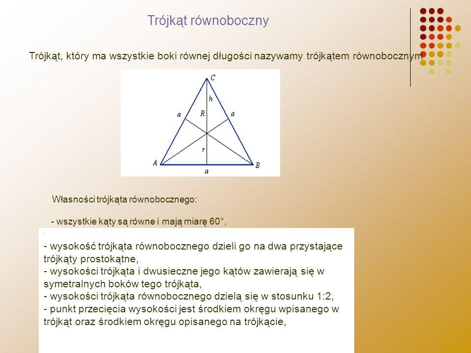 Trójkąt równoboczny Trójkąt, który ma wszystkie boki równej długości nazywamy trójkątem równobocznym.