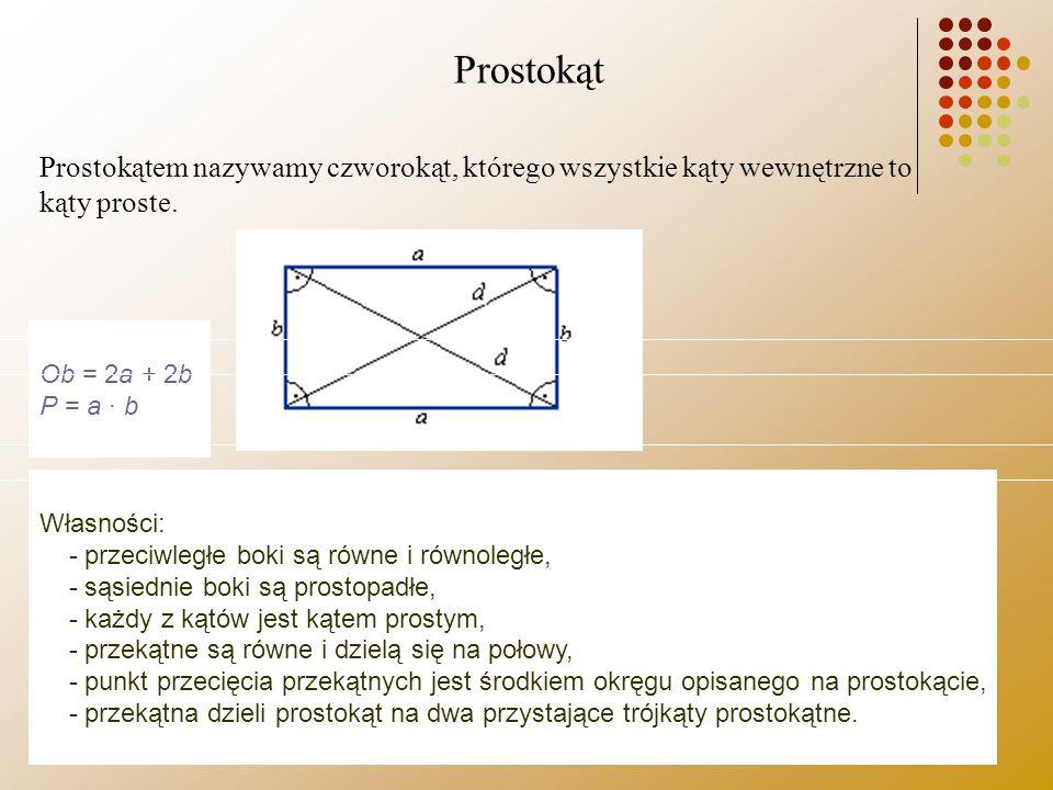 Prostokąt Prostokątem nazywamy czworokąt, którego wszystkie kąty wewnętrzne to kąty proste. Prostokąt.