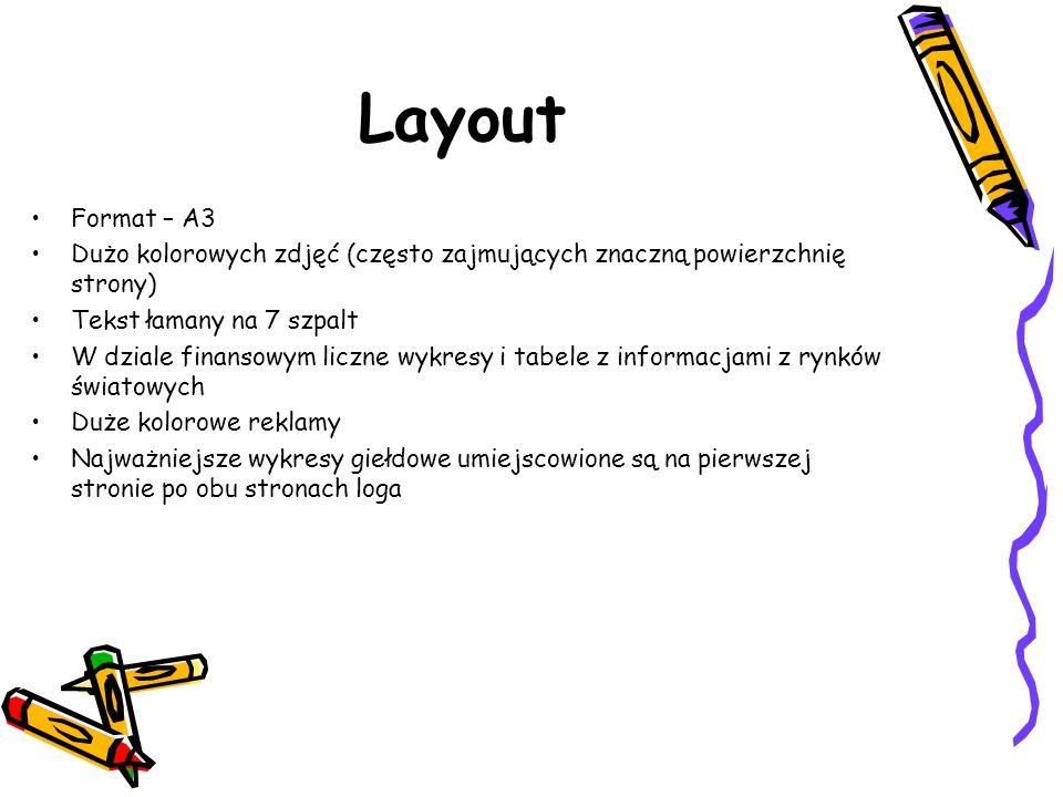 Layout Format – A3. Dużo kolorowych zdjęć (często zajmujących znaczną powierzchnię strony) Tekst łamany na 7 szpalt.