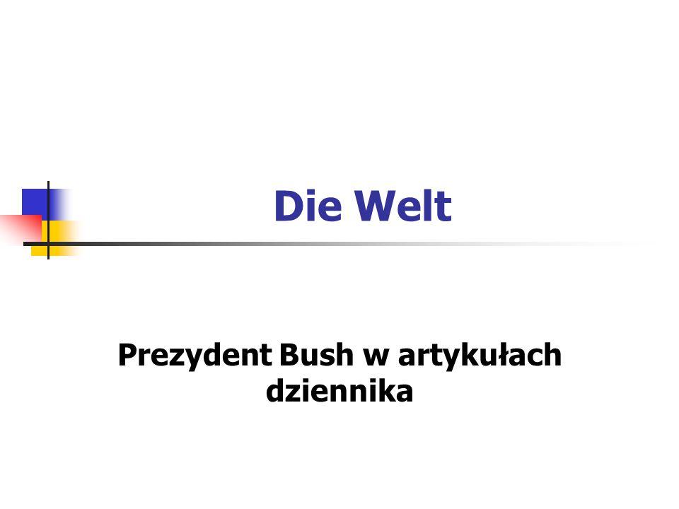 Prezydent Bush w artykułach dziennika