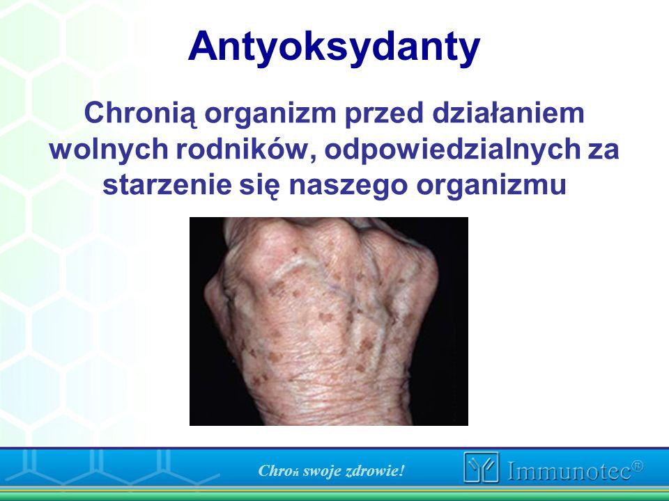 Antyoksydanty Chronią organizm przed działaniem wolnych rodników, odpowiedzialnych za starzenie się naszego organizmu.