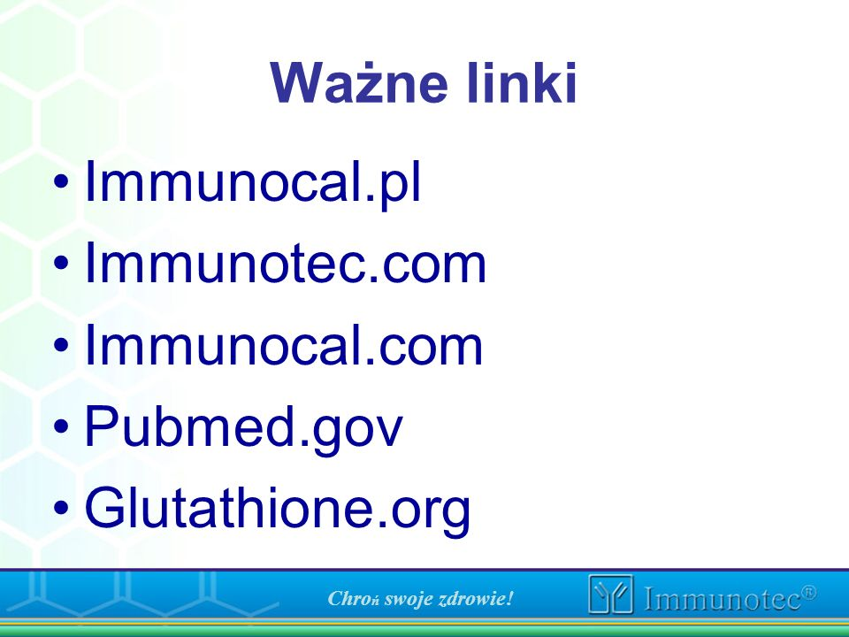 Ważne linki Immunocal.pl Immunotec.com Immunocal.com Pubmed.gov