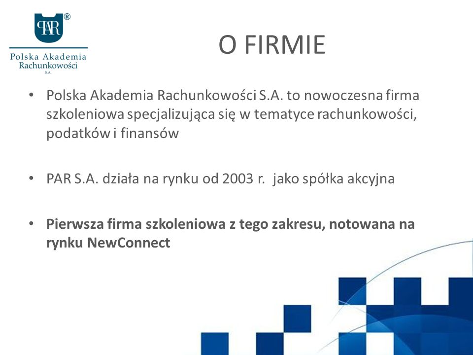 O FIRMIE Polska Akademia Rachunkowości S.A. to nowoczesna firma szkoleniowa specjalizująca się w tematyce rachunkowości, podatków i finansów.