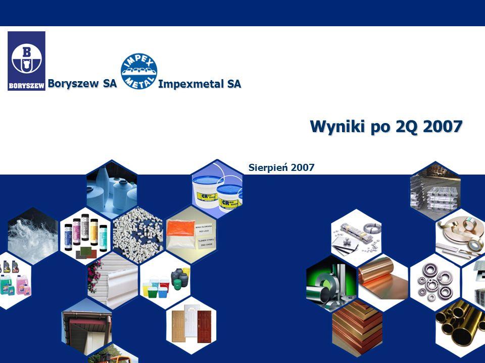 Boryszew SA Impexmetal SA Wyniki po 2Q 2007 Sierpień 2007